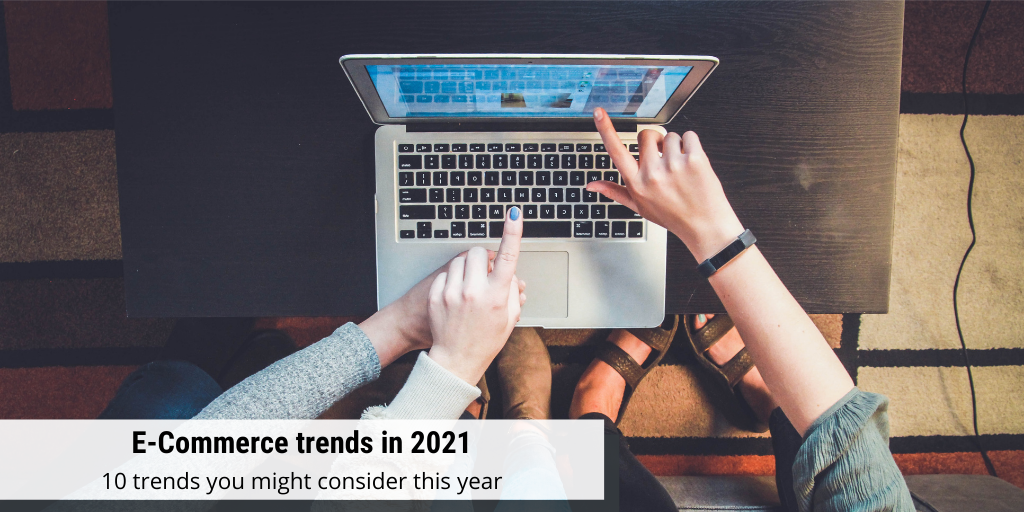 Top 10 ECommerce trends for 2021