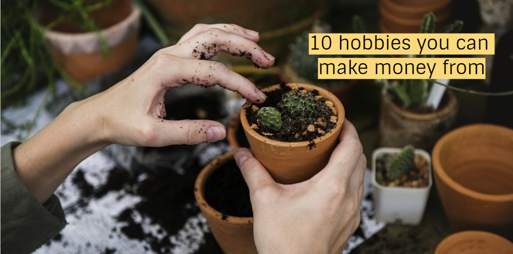 Top 10 Hobbies You Can Make Money From