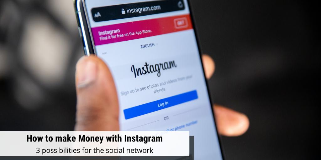 Top 3 Ways to Make Money on Instagram